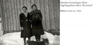 Hansine Grønningen Stein, Ingeborg Stein Osen 1945x
