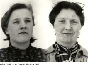 Valborg Risvik, Karen Kvernland Hagen 1940